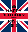 HAPPY BIRTHDAY ISHIE MISHI !!!!! - Personalised Poster A4 size