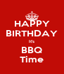 HAPPY BIRTHDAY It's BBQ Time - Personalised Poster A4 size