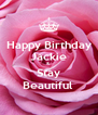 Happy Birthday Jackie &  Stay Beautiful  - Personalised Poster A4 size