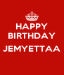 HAPPY BIRTHDAY  JEMYETTAA  - Personalised Poster A4 size