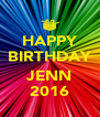 HAPPY BIRTHDAY  JENN 2016 - Personalised Poster A4 size