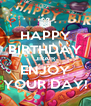HAPPY BIRTHDAY JIRAIR ENJOY YOUR DAY! - Personalised Poster A4 size