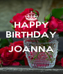 HAPPY BIRTHDAY  JOANNA  - Personalised Poster A4 size