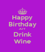 Happy Birthday JOY Drink Wine - Personalised Poster A4 size