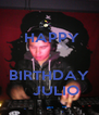 HAPPY       BIRTHDAY    JULIO - Personalised Poster A4 size