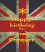 Happy  birthday Kali  and  Conquer  - Personalised Poster A4 size