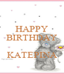 HAPPY BIRTHDAY   KATEPINA - Personalised Poster A4 size