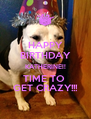 HAPPY BIRTHDAY KATHERINE!! TIME TO  GET CRAZY!!! - Personalised Poster A4 size