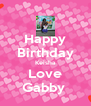 Happy Birthday Keisha Love Gabby  - Personalised Poster A4 size
