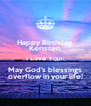 Happy Birthday Keristen I Love You😍 May God's blessings overflow in your life! - Personalised Poster A4 size