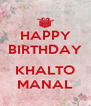 HAPPY BIRTHDAY  KHALTO MANAL - Personalised Poster A4 size