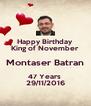 Happy Birthday  King of November  Montaser Batran 47 Years  29/11/2016 - Personalised Poster A4 size