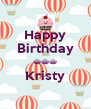 Happy Birthday ^^^ Kristy  - Personalised Poster A4 size