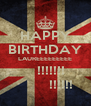 HAPPY BIRTHDAY LAUREEEEEEEEE        !!!!!!!             !!!!!! - Personalised Poster A4 size