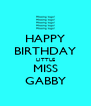 HAPPY BIRTHDAY LITTLE MISS GABBY - Personalised Poster A4 size