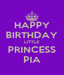 HAPPY BIRTHDAY LITTLE PRINCESS PIA - Personalised Poster A4 size