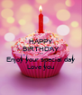 HAPPY BIRTHDAY Lori Enjoy your special day Love you - Personalised Poster A4 size
