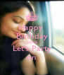Happy  Birthday LOVE Let's Party on - Personalised Poster A4 size