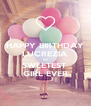 HAPPY BIRTHDAY LUCREZIA the SWEETEST  GIRL EVER - Personalised Poster A4 size