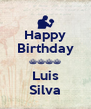 Happy Birthday ^^^^ Luis Silva - Personalised Poster A4 size