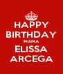HAPPY BIRTHDAY MAMA ELISSA ARCEGA - Personalised Poster A4 size