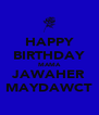 HAPPY BIRTHDAY MAMA JAWAHER MAYDAWCT - Personalised Poster A4 size