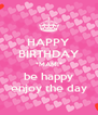 HAPPY BIRTHDAY *MAMI* be happy enjoy the day - Personalised Poster A4 size