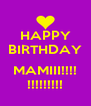 HAPPY BIRTHDAY  MAMIII!!!! !!!!!!!!! - Personalised Poster A4 size