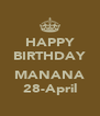 HAPPY BIRTHDAY  MANANA 28-April - Personalised Poster A4 size