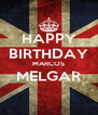 HAPPY BIRTHDAY MARCOS MELGAR  - Personalised Poster A4 size