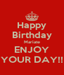 Happy Birthday Mariate ENJOY YOUR DAY!! - Personalised Poster A4 size