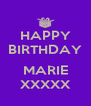 HAPPY BIRTHDAY  MARIE XXXXX - Personalised Poster A4 size