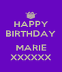 HAPPY BIRTHDAY  MARIE XXXXXX - Personalised Poster A4 size