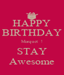HAPPY BIRTHDAY Marquet  ! STAY Awesome - Personalised Poster A4 size