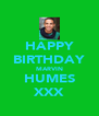HAPPY BIRTHDAY MARVIN HUMES XXX - Personalised Poster A4 size