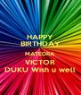 HAPPY BIRTHDAY MATEDRA VICTOR DUKU Wish u well - Personalised Poster A4 size