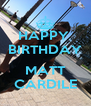 HAPPY  BIRTHDAY  MATT CARDILE - Personalised Poster A4 size