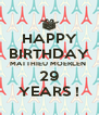 HAPPY BIRTHDAY MATTHIEU MOERLEN  29 YEARS ! - Personalised Poster A4 size