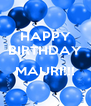 HAPPY BIRTHDAY  MAURI!!!  - Personalised Poster A4 size