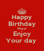 Happy Birthday Mayar Enjoy Your day  - Personalised Poster A4 size