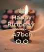 Happy Birthday  MHARY !!!!!! A7bch O,O - Personalised Poster A4 size