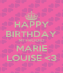 HAPPY BIRTHDAY MI FROOID MARIE LOUISE <3 - Personalised Poster A4 size
