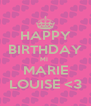 HAPPY BIRTHDAY MI  MARIE LOUISE <3 - Personalised Poster A4 size