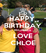 HAPPY  BIRTHDAY MICHELLE LOVE CHLOE - Personalised Poster A4 size