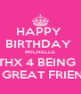 HAPPY  BIRTHDAY  MICHELLE THX 4 BEING   A GREAT FRIEND - Personalised Poster A4 size