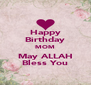Happy Birthday MOM May ALLAH Bless You - Personalised Poster A4 size