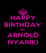 HAPPY BIRTHDAY Mr ARNOLD NYARIKI - Personalised Poster A4 size