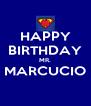 HAPPY BIRTHDAY MR. MARCUCIO  - Personalised Poster A4 size