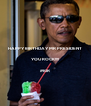 HAPPY BIRTHDAY MR PRESIDENT  YOU ROCK!!!!  #IGR - Personalised Poster A4 size
