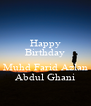 Happy Birthday  Muhd Farid Azlan Abdul Ghani - Personalised Poster A4 size